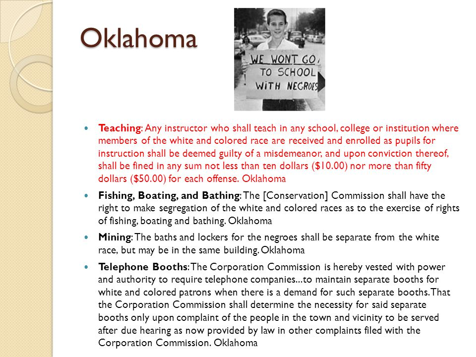 Oklahoma Teaching: Any instructor who shall teach in any school, college or institution where members of the white and colored race are received and e