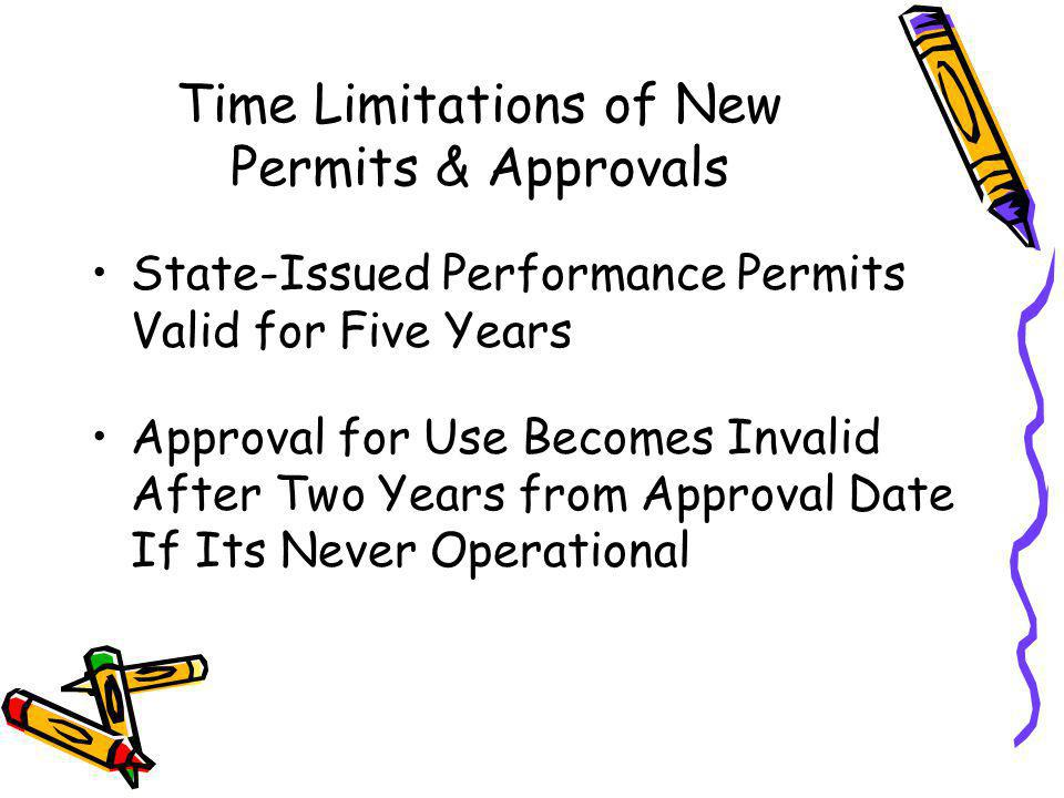 Time Limitations of Old and New Permits Permits to Install Issued Before January 1, 2000, Are Void On 03/19/2006 Permits to Install Issued 01/01/2000 thru 03/19/2006, Are Valid for 5 Years After Rules Adoption, Until 03/19/2011 Permits to Install Issued 3/19/2006 Onward Are Valid for 5 Years from Permit Date