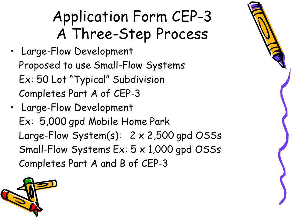 CEP-3 Application for Large-Flow Development Part A - Site Preparation Plan (3 Phases or Parts) –Phase 1 Intent to Develop –Phase 2 Field Review –Phase 3 (Final) Site Preparation Plan Part B –Application for a Large-Flow System
