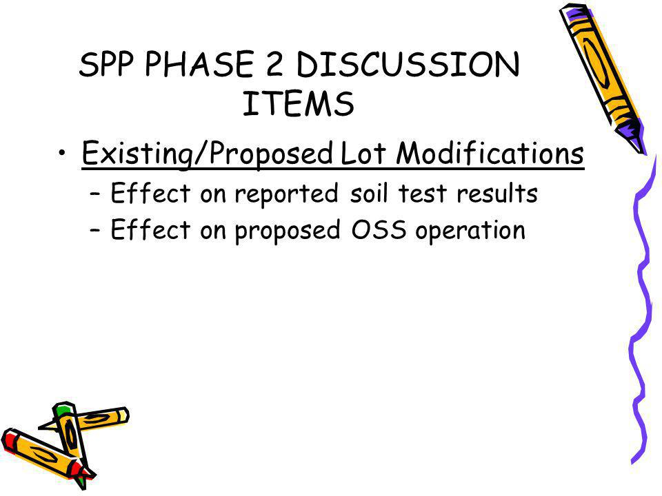 SPP PHASE 2 DISCUSSION ITEMS Onsite Sewage System Plans –Actions to Protect Effluent Disposal Field and Replacement EDF Areas