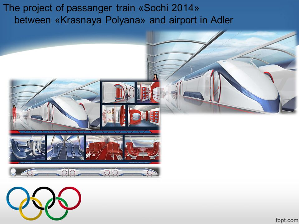 The project of passanger train «Sochi 2014» between «Krasnaya Polyana» and airport in Adler