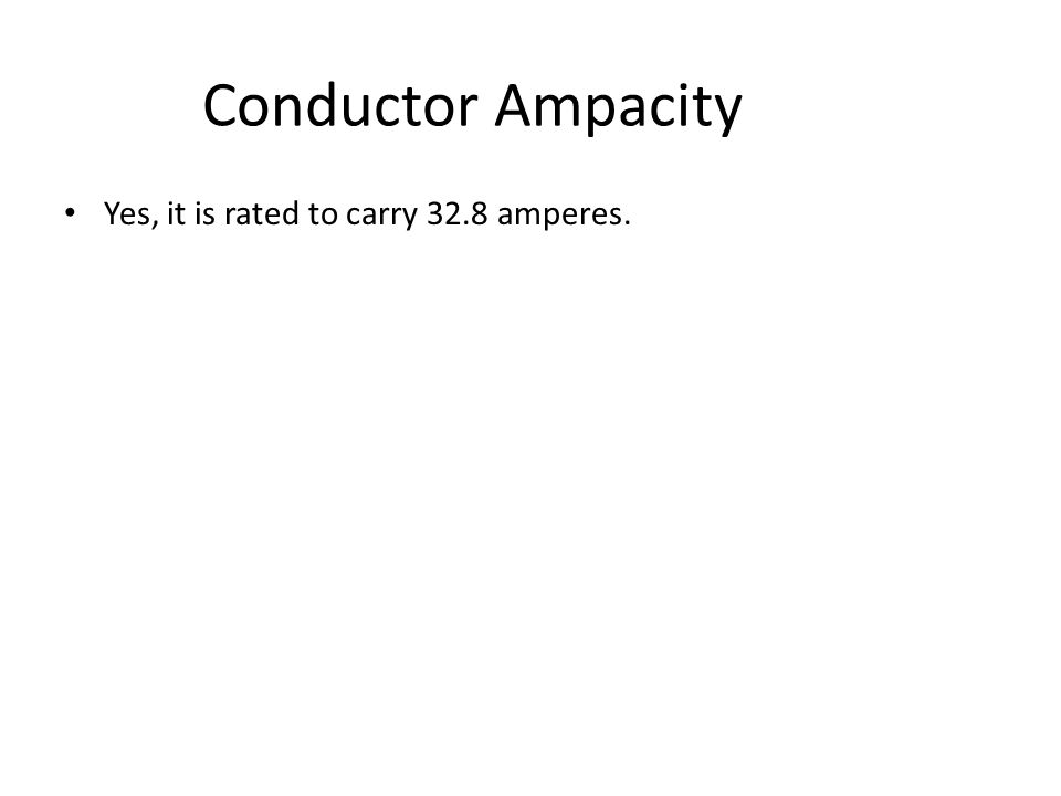 Conductor Ampacity A load of 23 amperes is being fed by a circuit consisting of 10 AWG THHN copper conductors.