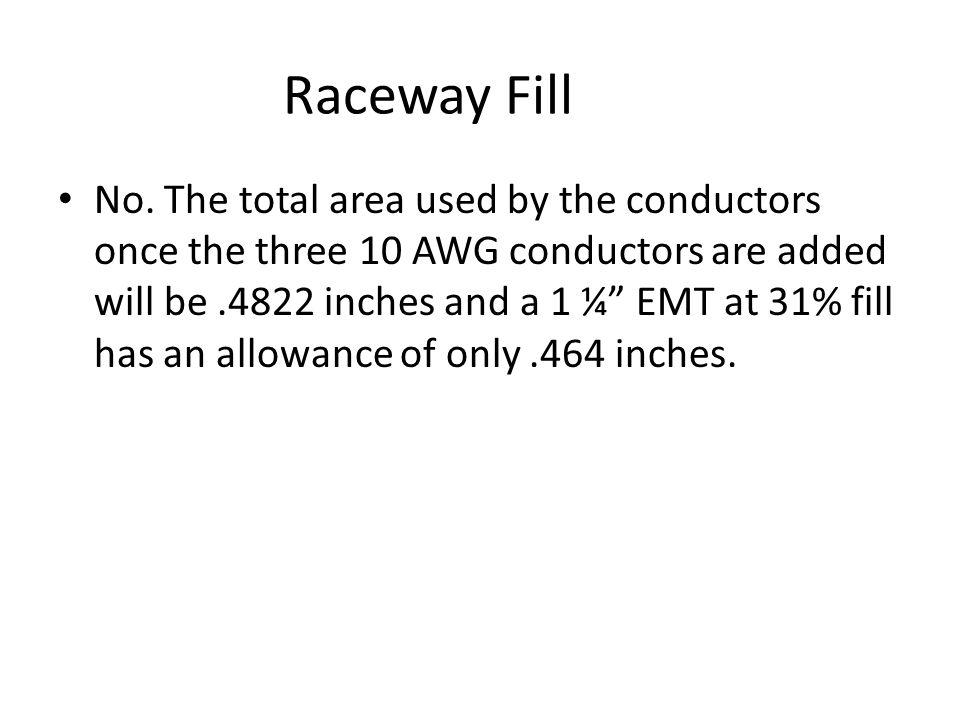 Raceway Fill Is it allowable to add three 10 AWG THHN conductors to an existing conduit that is 150 feet in length and currently has eight 6 AWG THWN conductors and one 12 AWG THHN conductor installed.