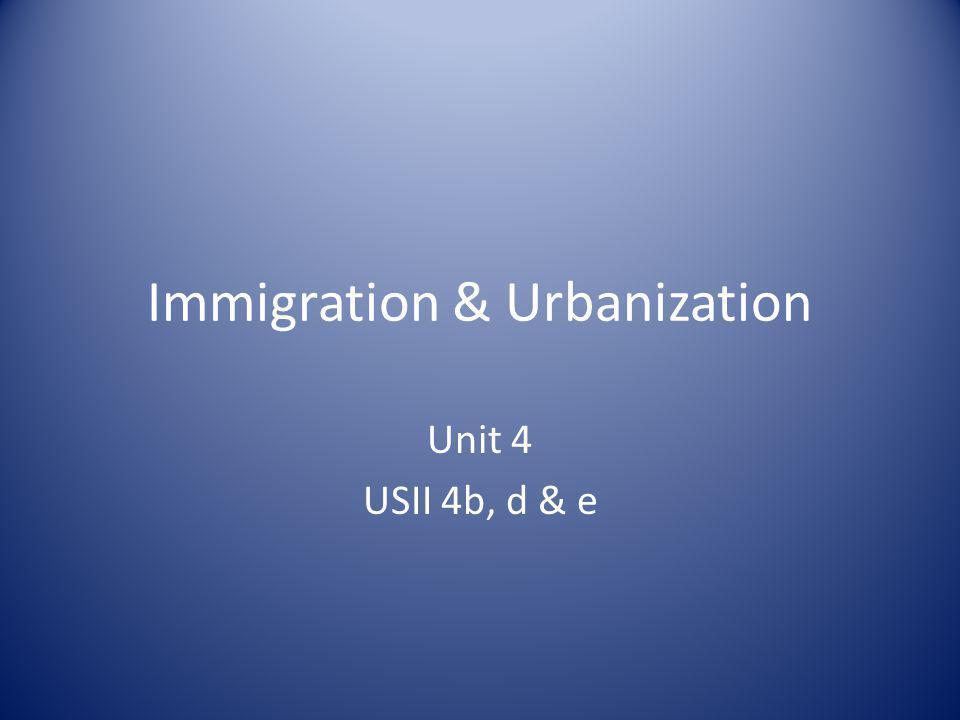 Immigration & Urbanization Unit 4 USII 4b, d & e