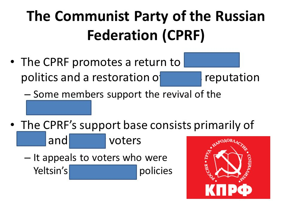 The Communist Party of the Russian Federation (CPRF) The CPRF promotes a return to Stalin-era politics and a restoration of Stalins reputation – Some