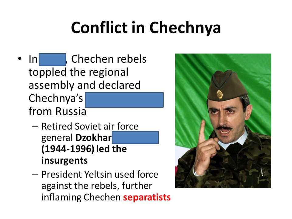 In 1991, Chechen rebels toppled the regional assembly and declared Chechnyas independence from Russia – Retired Soviet air force general Dzokhar Duday