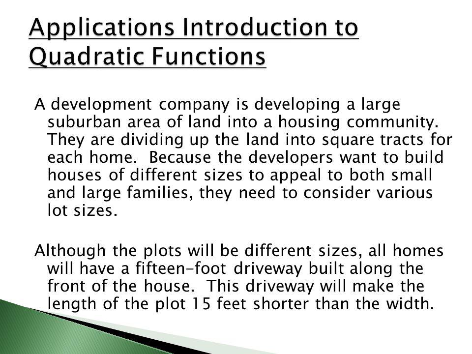 A development company is developing a large suburban area of land into a housing community.