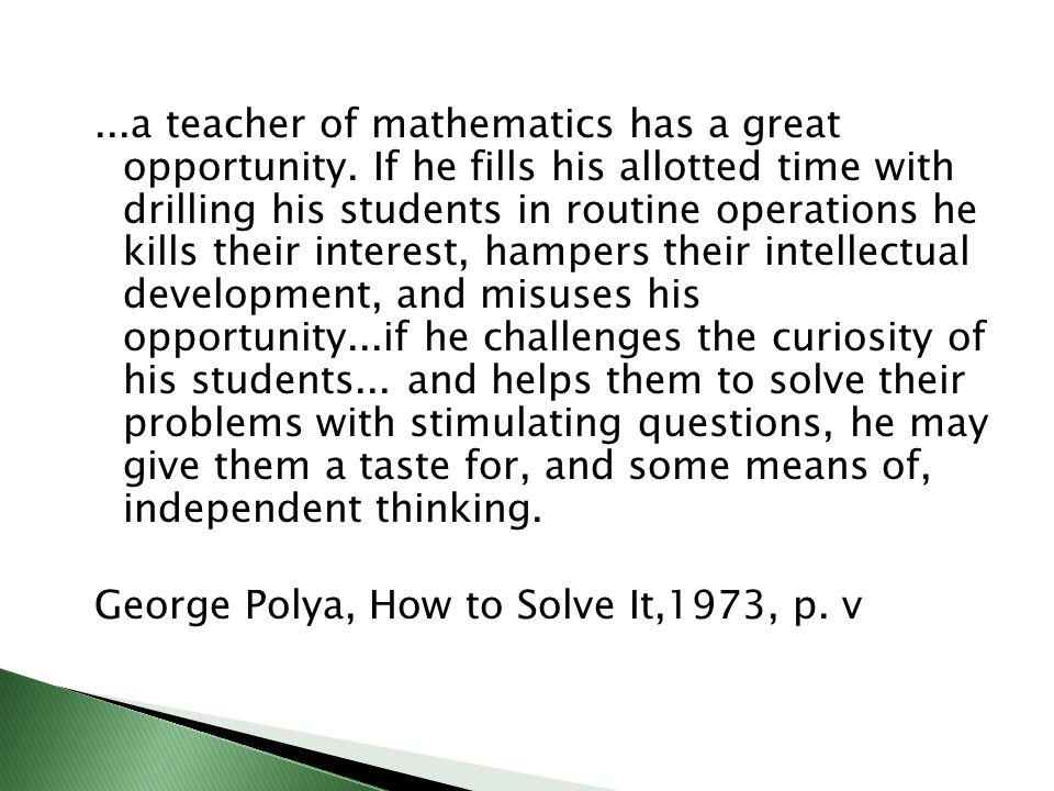 ...a teacher of mathematics has a great opportunity.