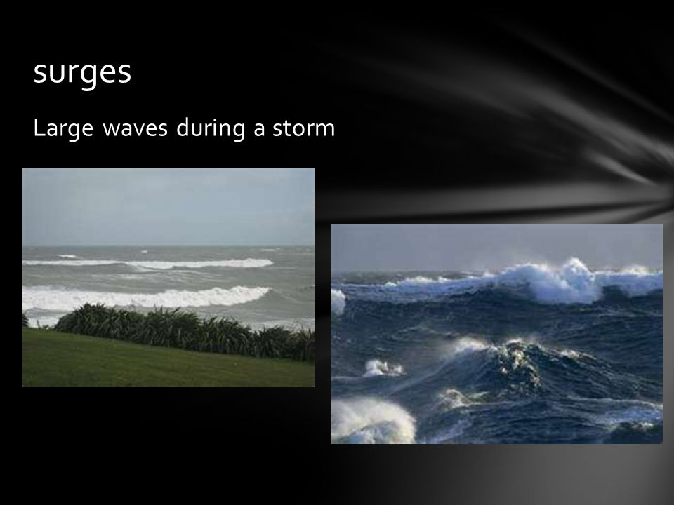 Large waves during a storm surges