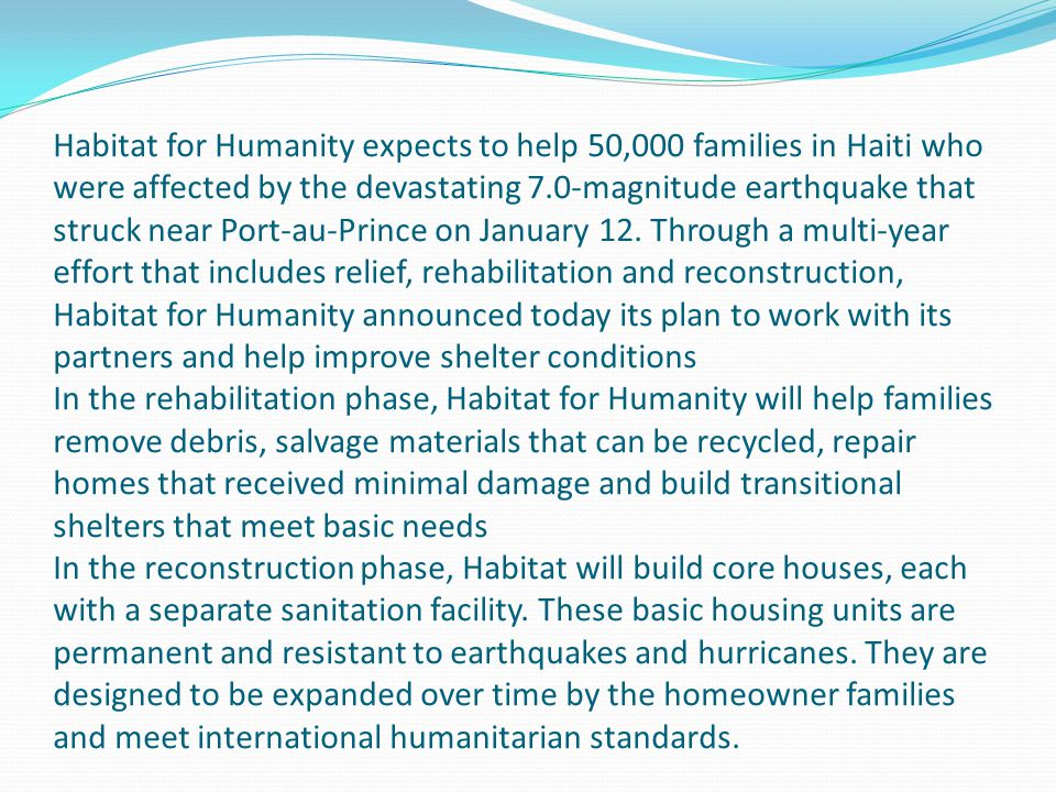 Habitat for Humanity expects to help 50,000 families in Haiti who were affected by the devastating 7.0-magnitude earthquake that struck near Port-au-P