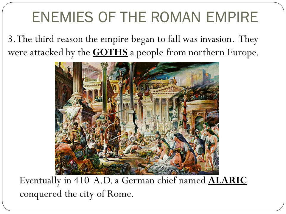 the reasons of the fall of the roman empire One of the reason why roman empire fall because of christianity when they presumably you mean the fall of the western part of the roman empire the eastern half continued toexist for another 1,00 years historians give a whole range of.