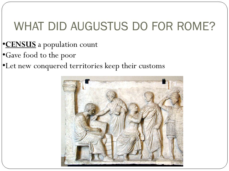 WHAT DID AUGUSTUS DO FOR ROME.