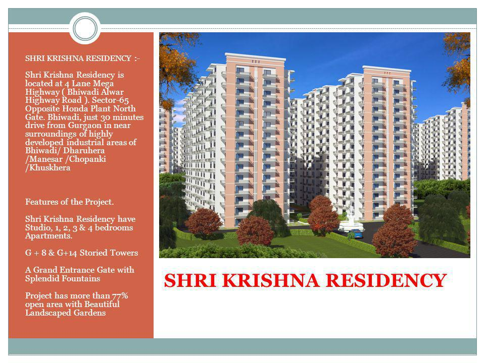 SHRI KRISHNA RESIDENCY SHRI KRISHNA RESIDENCY :- Shri Krishna Residency is located at 4 Lane Mega Highway ( Bhiwadi Alwar Highway Road ).
