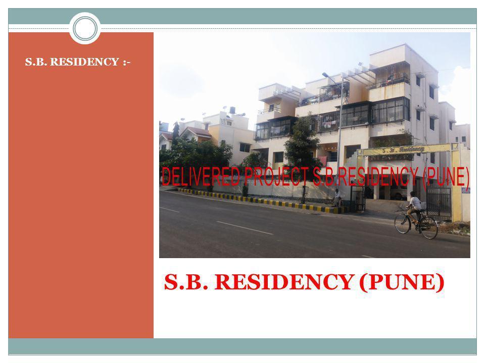 S.B. RESIDENCY (PUNE) S.B. RESIDENCY :-