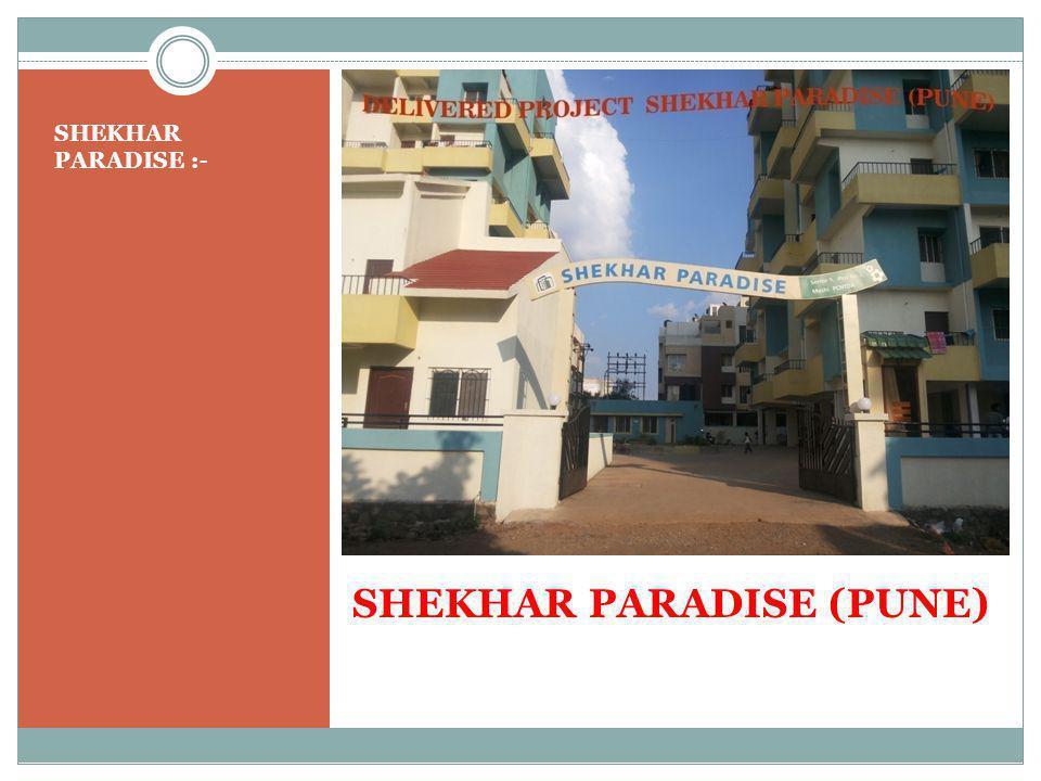 SHEKHAR PARADISE (PUNE) SHEKHAR PARADISE :-