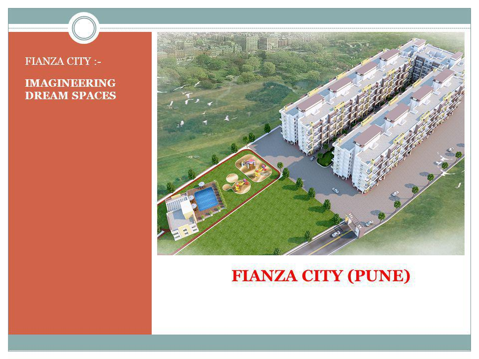 FIANZA CITY (PUNE) FIANZA CITY :- IMAGINEERING DREAM SPACES