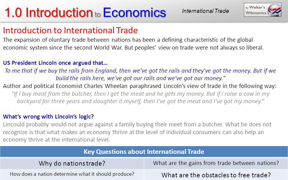 1.0 Introduction to Economics Introduction to International Trade The expansion of oluntary trade between nations has been a defining characteristic o