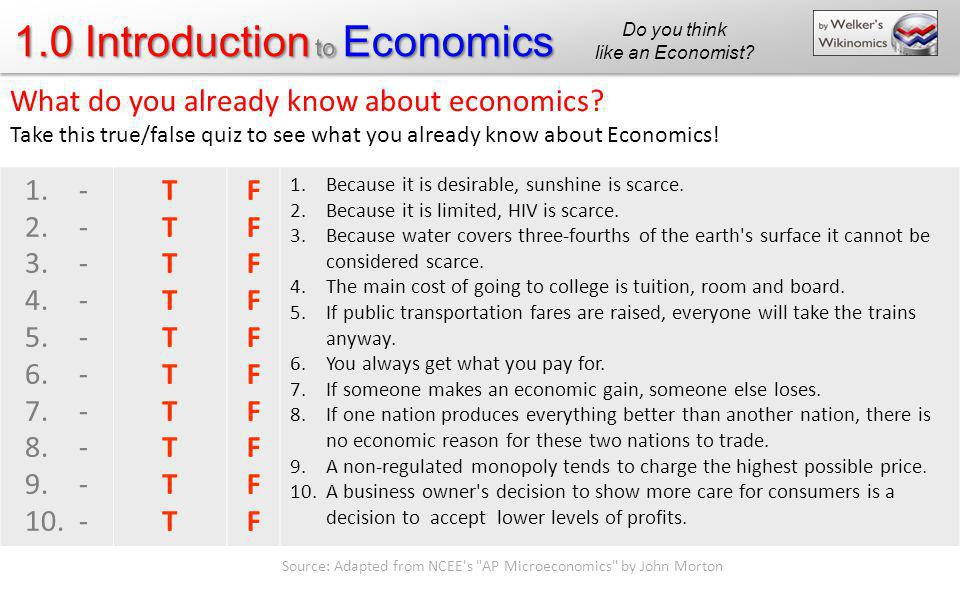 1.0 Introduction to Economics Do you think like an Economist? Source: Adapted from NCEE's