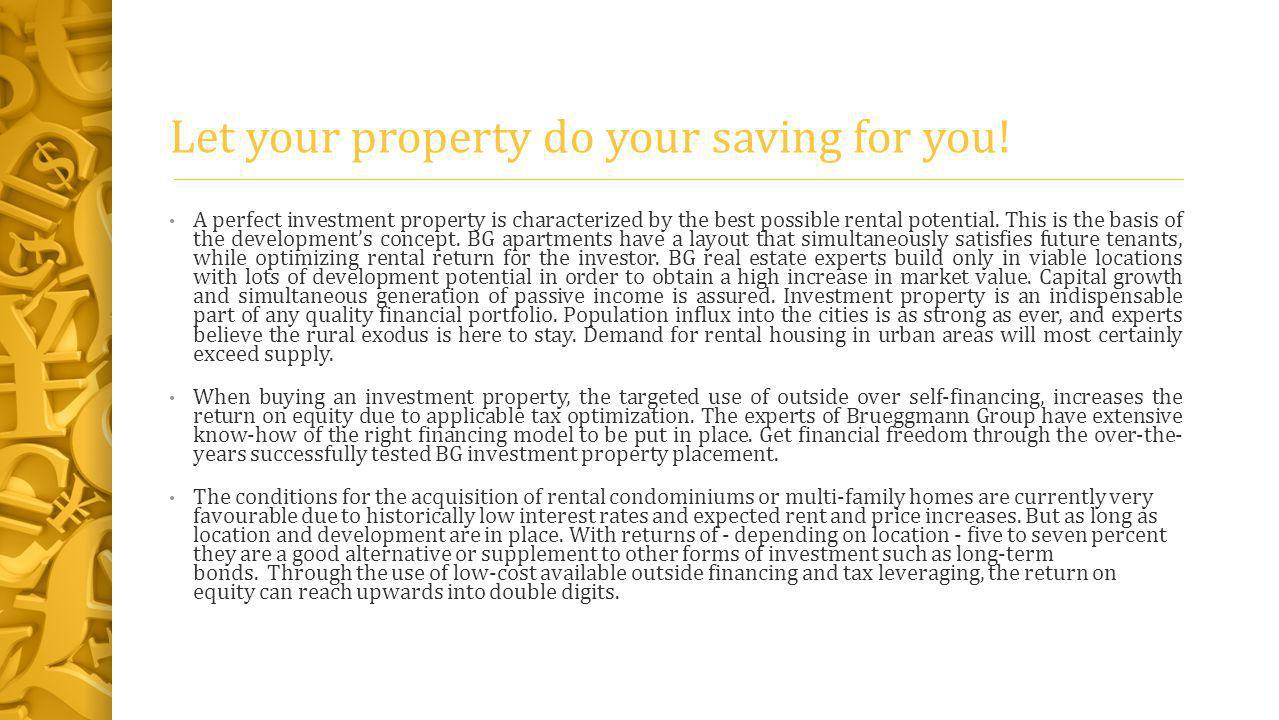 Let your property do your saving for you.