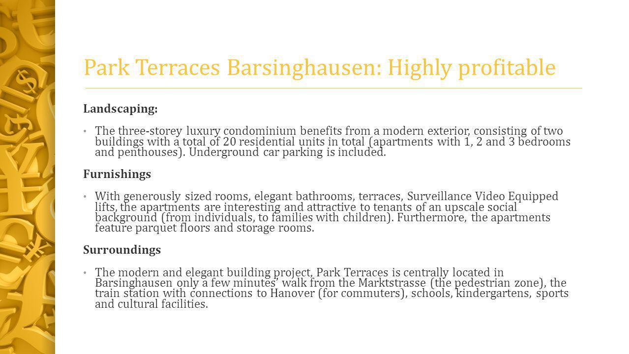 Park Terraces Barsinghausen: Highly profitable Landscaping: The three-storey luxury condominium benefits from a modern exterior, consisting of two buildings with a total of 20 residential units in total (apartments with 1, 2 and 3 bedrooms and penthouses).