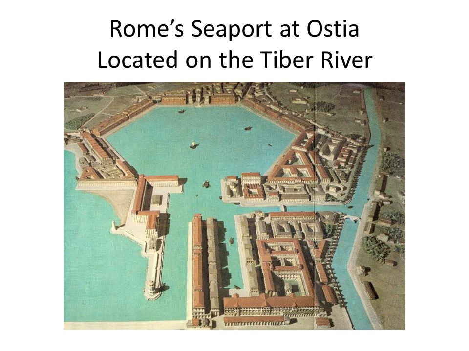 Romes Seaport at Ostia Located on the Tiber River