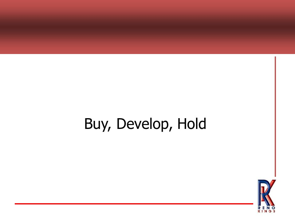 Buy, Develop, Hold