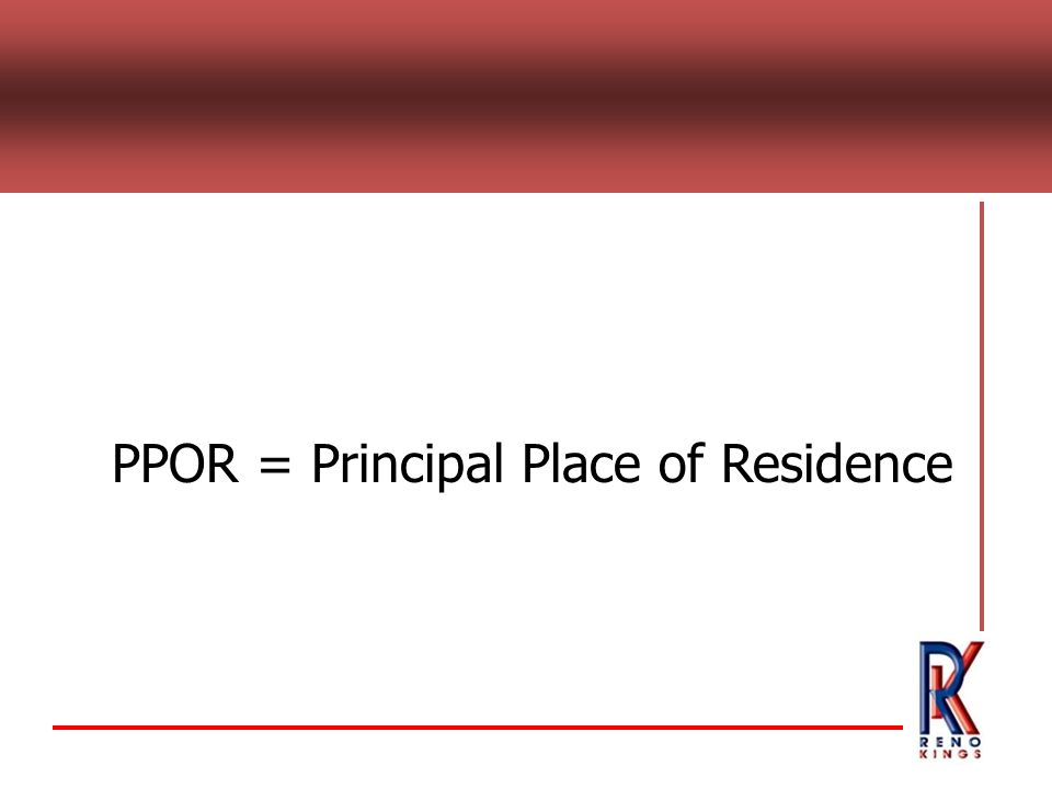 PPOR = Principal Place of Residence