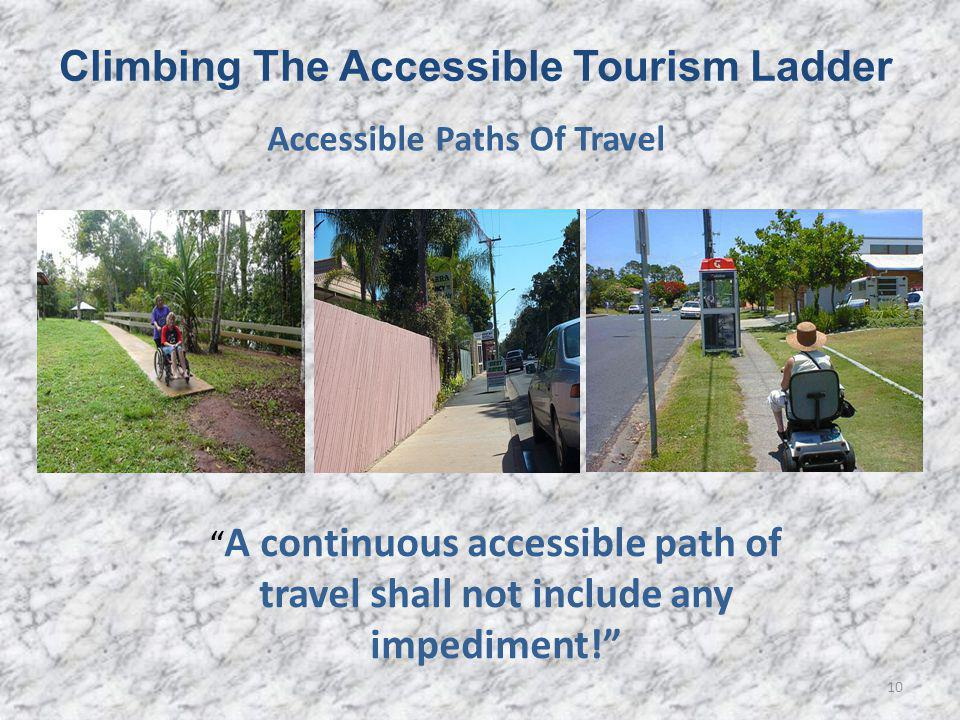 10 A continuous accessible path of travel shall not include any impediment.