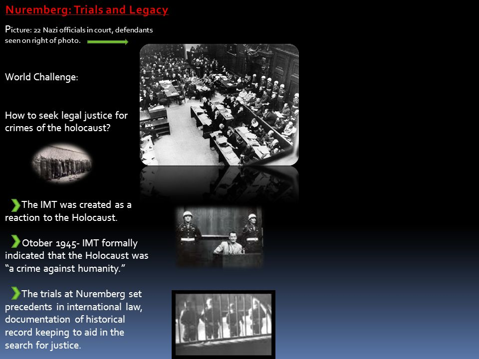 P icture: 22 Nazi officials in court, defendants seen on right of photo. World Challenge: How to seek legal justice for crimes of the holocaust? The I