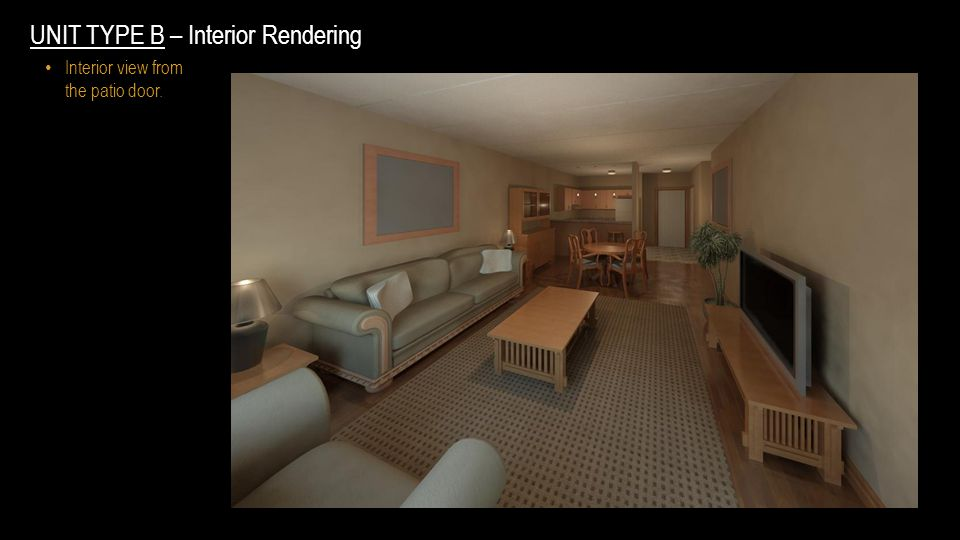 UNIT TYPE B – Interior Rendering Interior view from the patio door.