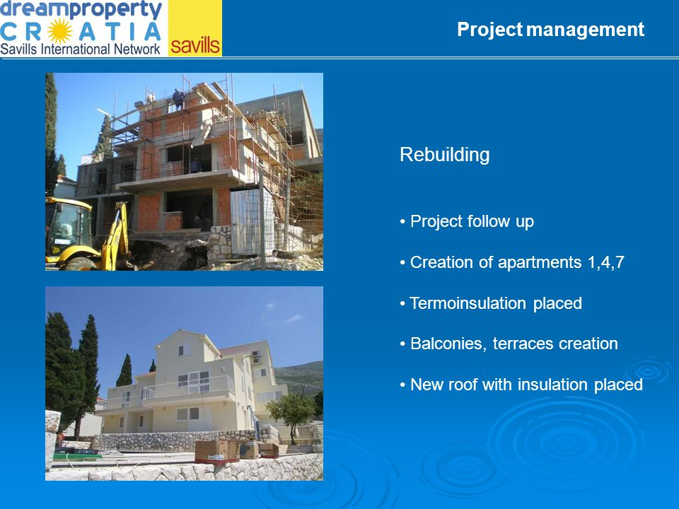Rebuilding Building static checked Additional floors added Creation of 2 apartments Attic creation Project management