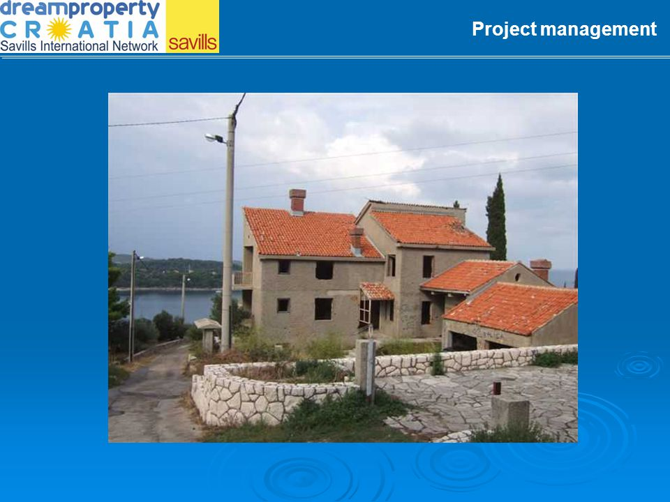 Project management Main Project activities: Obtained the location and building permits.
