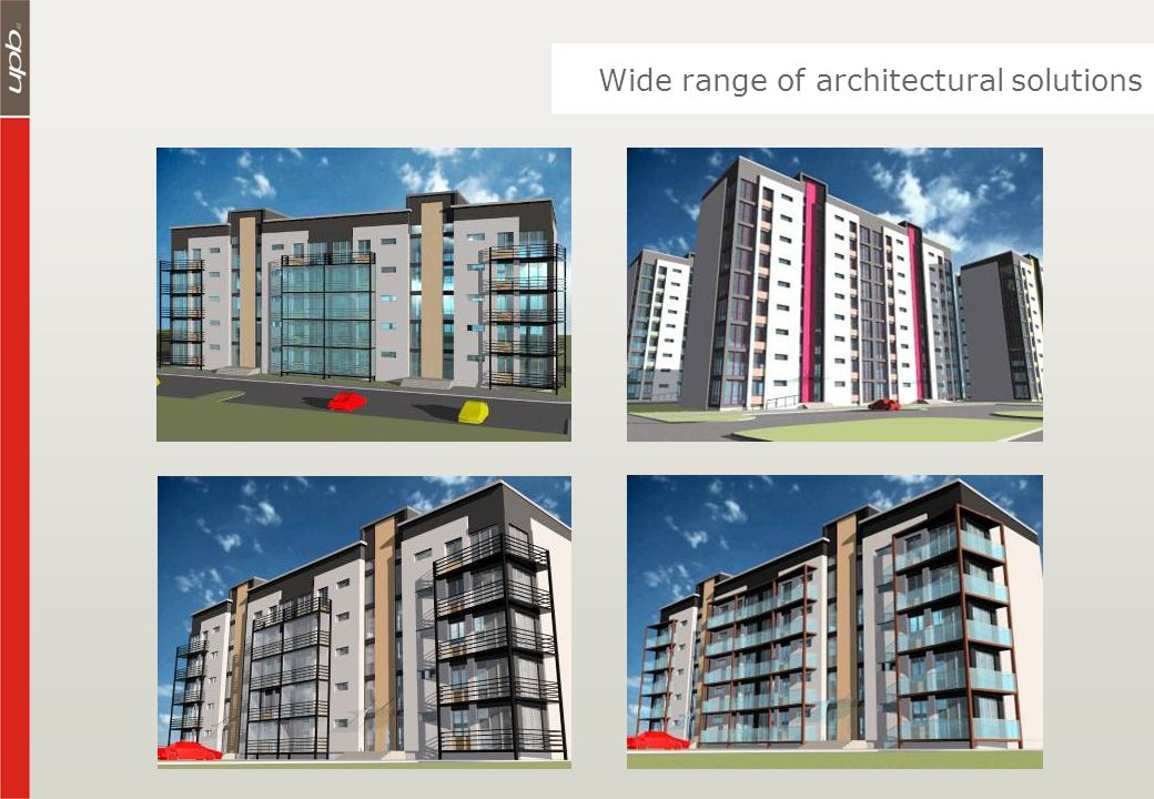 Wide range of architectural solutions
