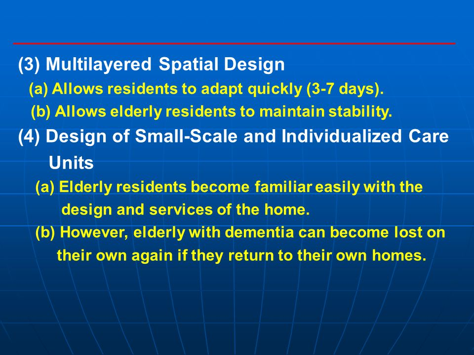(3) Multilayered Spatial Design (a) Allows residents to adapt quickly (3-7 days).