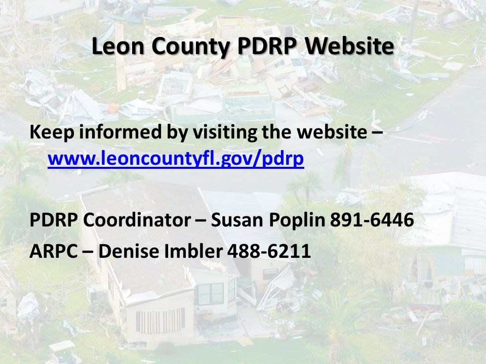 Leon County PDRP Website Keep informed by visiting the website – www.leoncountyfl.gov/pdrp www.leoncountyfl.gov/pdrp PDRP Coordinator – Susan Poplin 8