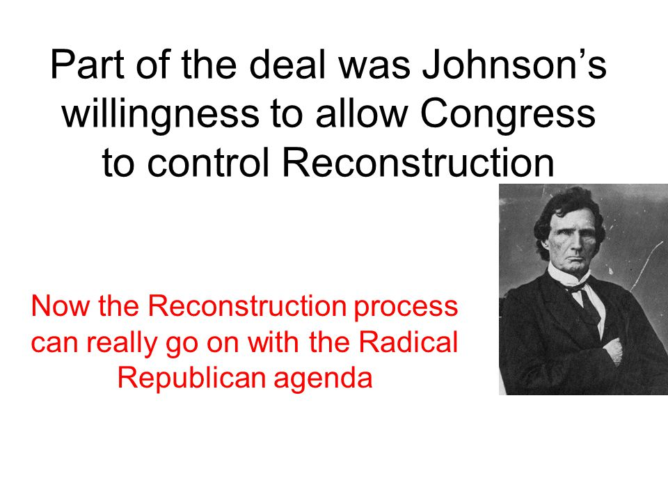 By 1868 Radicals wanted Johnson out.