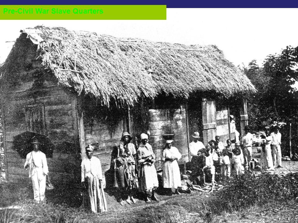 Pre-Civil War Slave Quarters