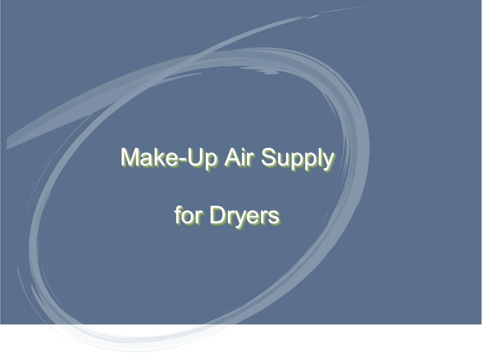 Make-Up Air Supply for Dryers