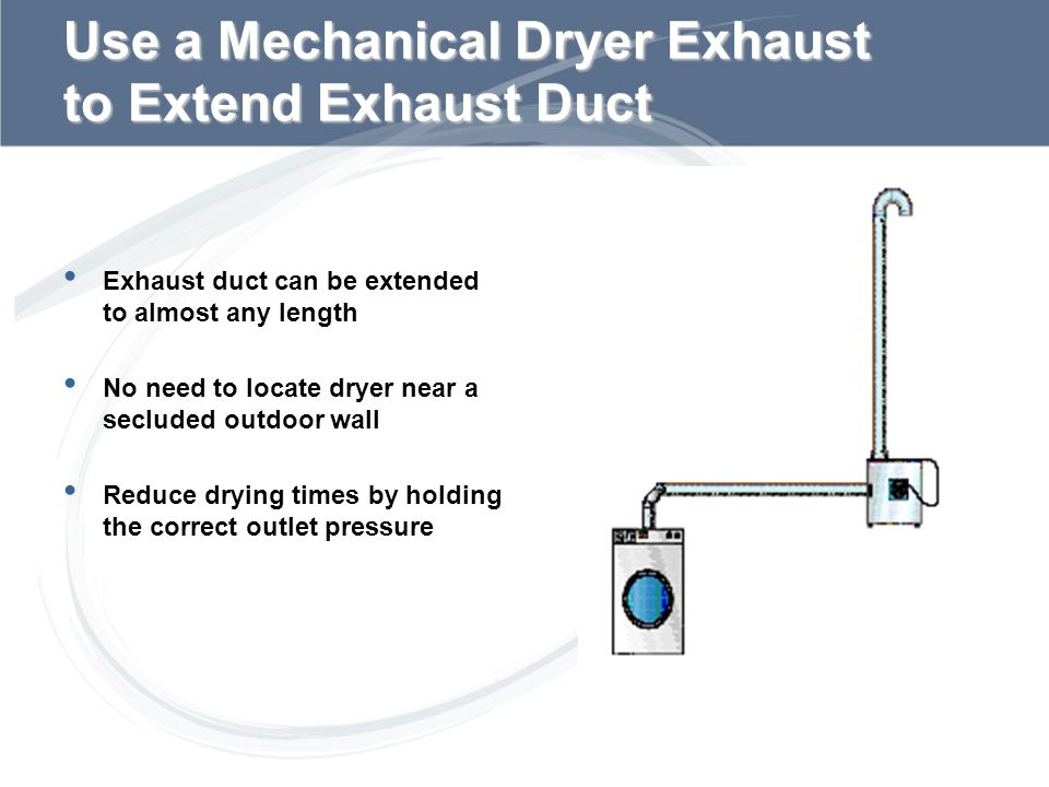 Sub Title Typical Dryer Manufacturers Requirements for Multiple Dryers Vertical exhaust must not exceed 8 feet and can include up to 3 elbows Horizontal exhaust cannot exceed 15 feet and 1 elbow.