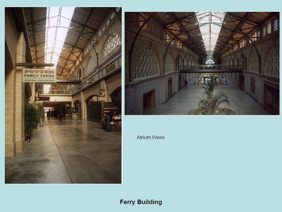 Ferry Building Atrium Views