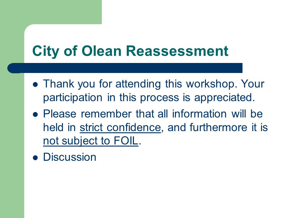 City of Olean Reassessment Thank you for attending this workshop.