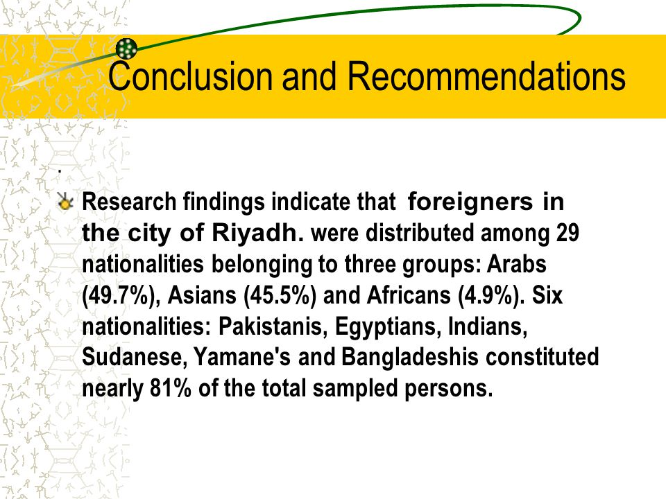 Conclusion and Recommendations. Research findings indicate that foreigners in the city of Riyadh.