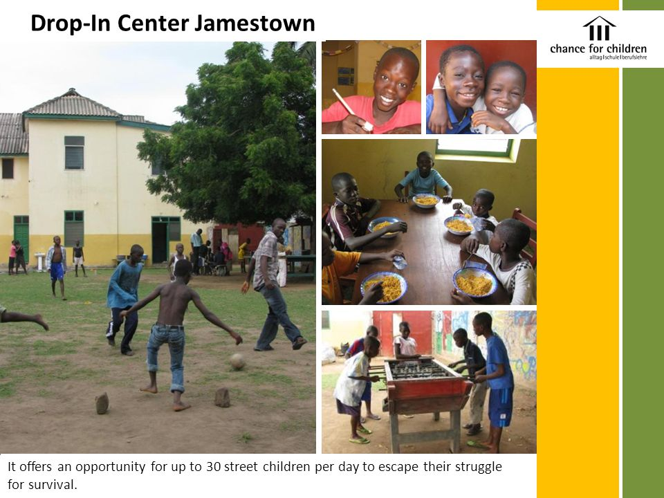 Drop-In Center Jamestown It offers an opportunity for up to 30 street children per day to escape their struggle for survival.