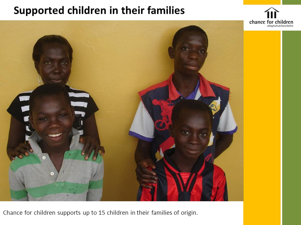 Chance for children supports up to 15 children in their families of origin. Supported children in their families