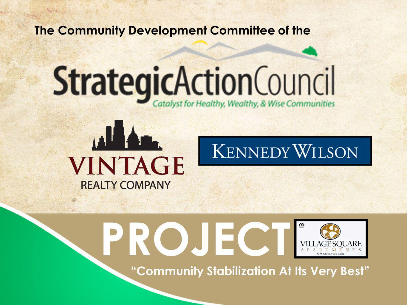 PROJECT Community Stabilization At Its Very Best The Community Development Committee of the