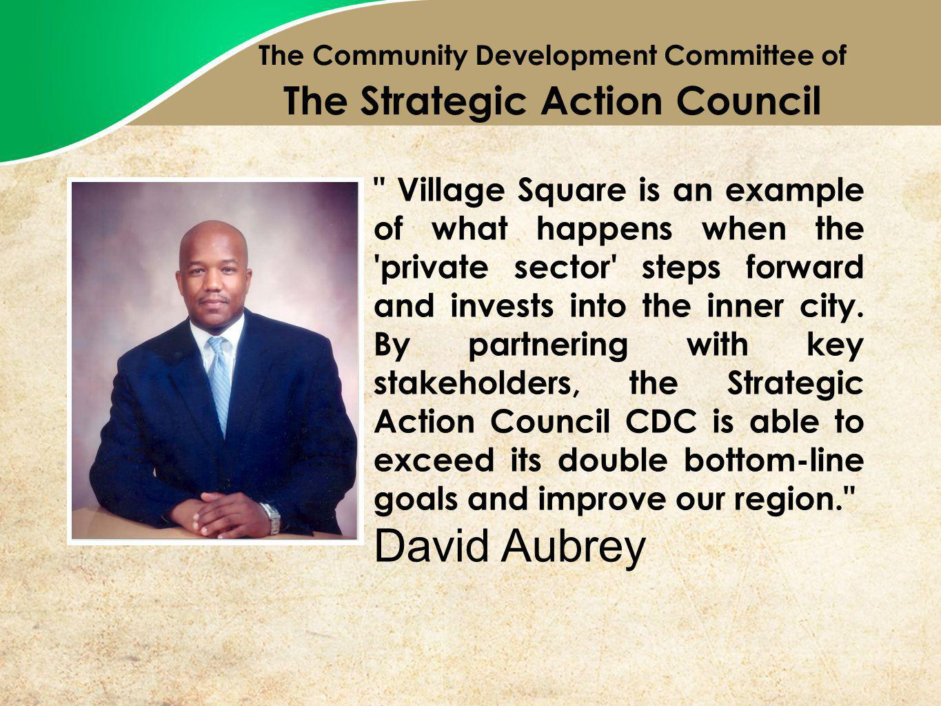 Village Square is an example of what happens when the private sector steps forward and invests into the inner city.