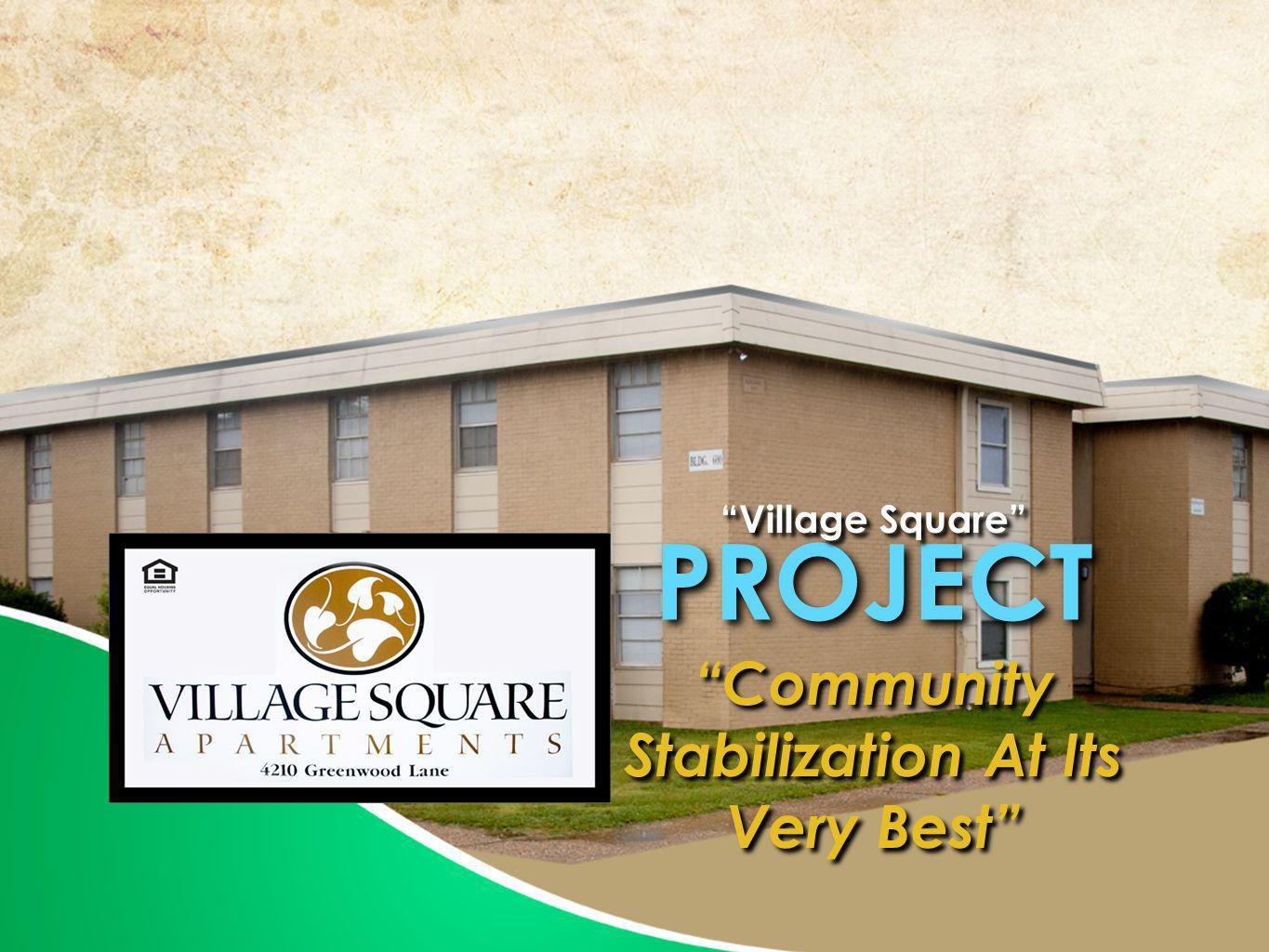 Community Stabilization At Its Very Best PROJECT Village Square