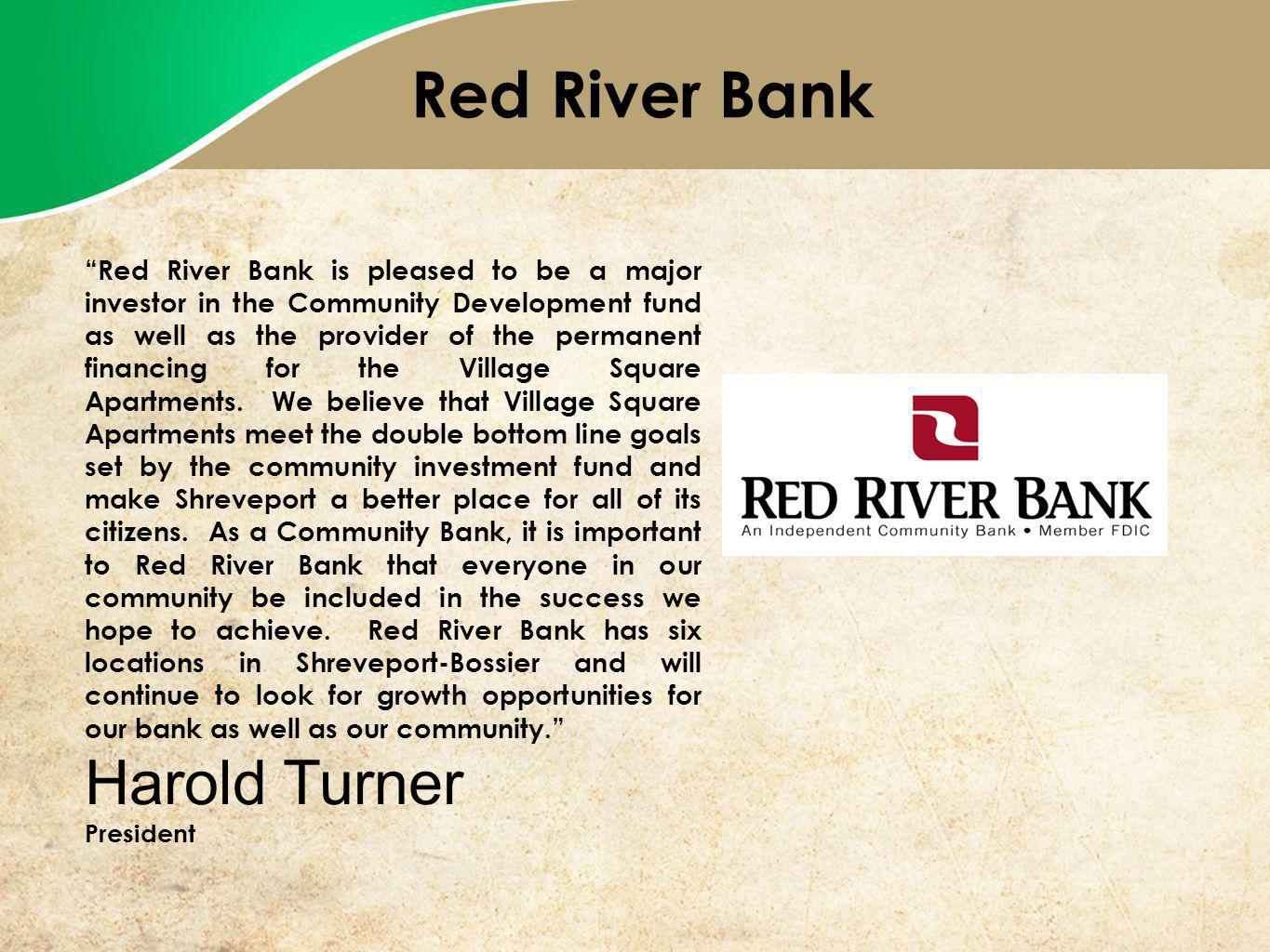 Red River Bank is pleased to be a major investor in the Community Development fund as well as the provider of the permanent financing for the Village Square Apartments.