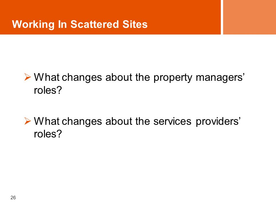 26 Working In Scattered Sites What changes about the property managers roles.