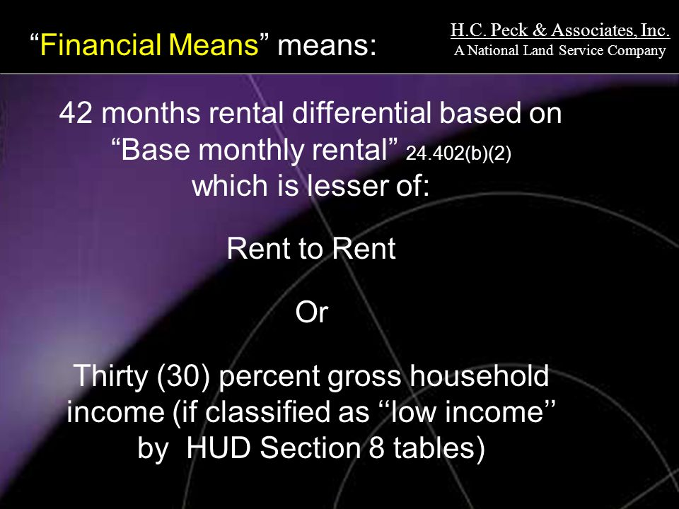 H.C. Peck & Associates, Inc. A National Land Service Company Financial Means means: 42 months rental differential based on Base monthly rental 24.402(